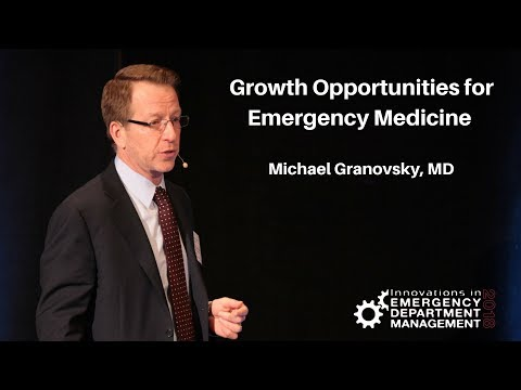 Innovations in ED Mgmt: Growth Opportunities for Emergency Medicine - Michael Granovsky, MD