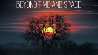Beyond Time & space @ Mystical Chillout Mix ☆ Sept. 2016 ॐ
