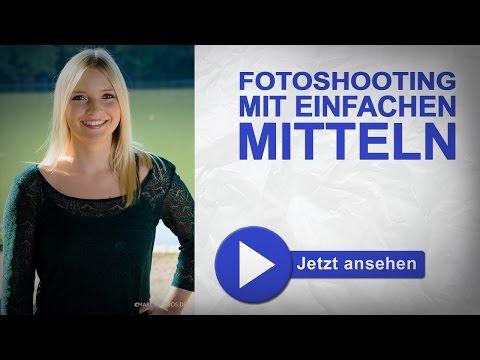 Fotoshooting selber machen mit einfachen Mitteln - Fotografieren Lernen