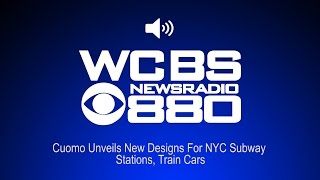Cuomo Unveils New Designs For NYC Subway Stations, Train Cars (Audio)