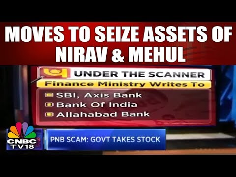 PNB: Govt Takes Stock: Moves to Seize Assets of Nirav & Mehul | INDIA BUSINESS HOUR | CNBC TV18