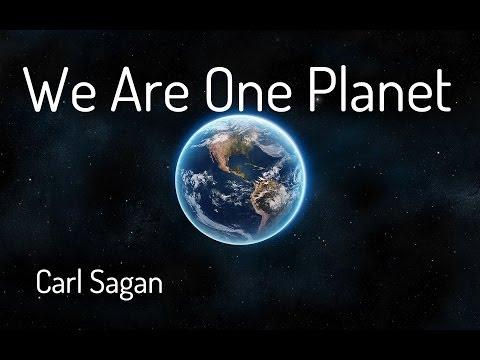 We Are One Planet - Carl Sagan