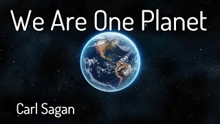 We Are One Planet - Carl Sagan