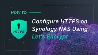 Configure HTTPS on Synology NAS Using Let