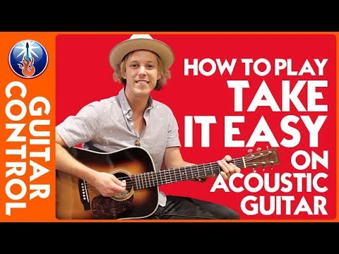 How to Play Take it Easy on Acoustic Guitar: Eagles Song Lesson   Guitar Control