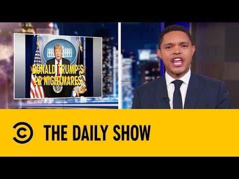 Donald Trump's PR Nightmares | The Daily Show with Trevor Noah
