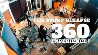 Ten Story Relapse 360 Experience !