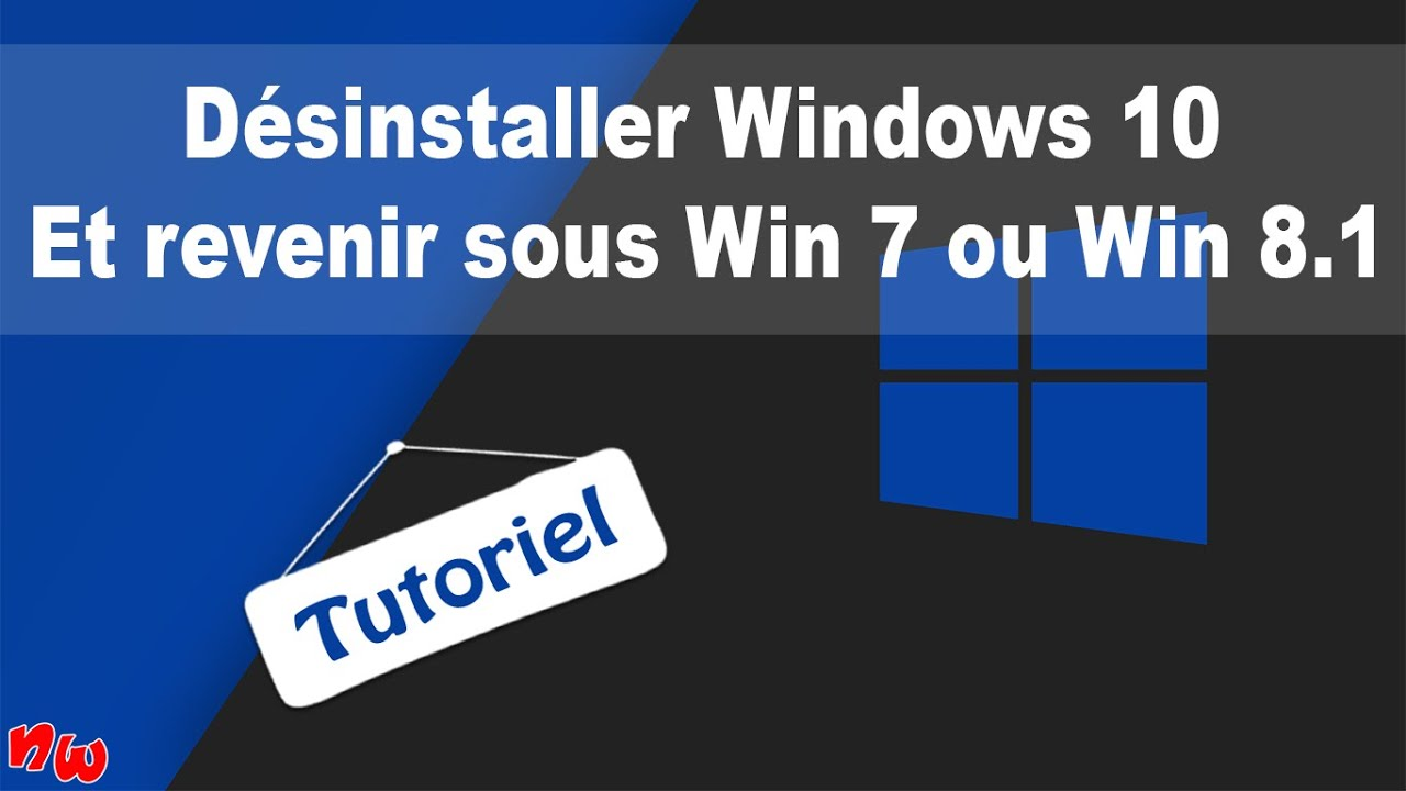 [Tuto] Supprimer Windows 10 et revenir sous Win 7 ou Win 8.1 | Fr