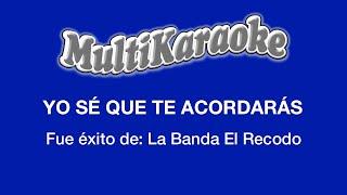 Multi Karaoke - Yo se que te Acordaras ►Exito de La Banda el Recodo (Solo Como Referencia)