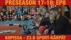 Preseason 17-18: Kopissa - 23.8 Sport - Kärpät (8/8)