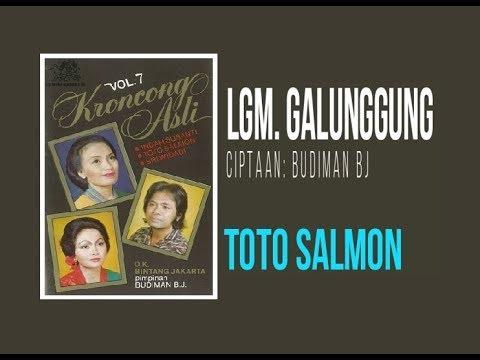 Lgm. GALUNGGUNG - Toto Salmon (Album Lagu Keroncong Asli Vol 7)