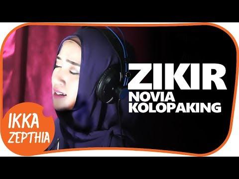 LAGU RELIGI  Novia kolopaking - zikir  ( IKKA ZEPTHIA COVER )