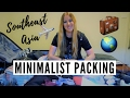 Minimalist Packing for Southeast Asia | Long Term Travel