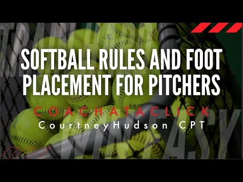 Softball Rules And Foot Placement For Pitchers
