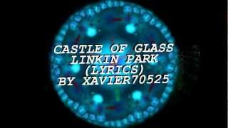 Castle Of Glass - Linkin Park (Lyrics) HD