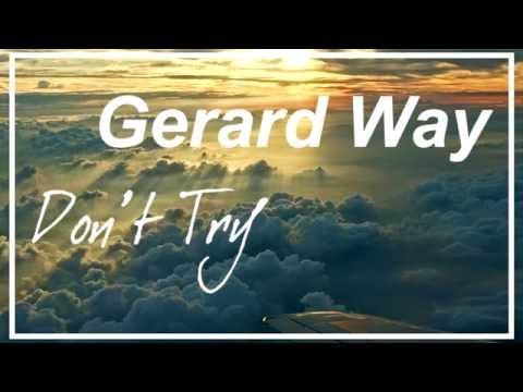 Gerard Way - Don't Try (Lyrics)