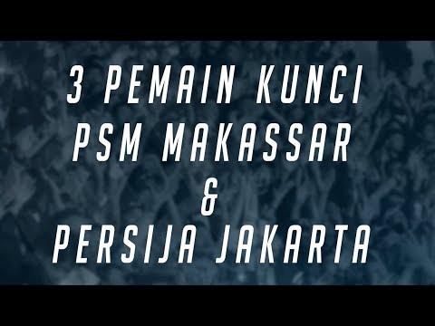 INILAH! 3 Pemain Kunci dari PSM Makassar dan Persija Jakarta yang akan Bertarung Besok! Mp3
