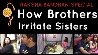 Raksha Bandhan Special : How Brothers Irritate Sisters | Ashish Chanchlani