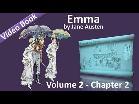Vol 2 - Chapter 02 - Emma by Jane Austen