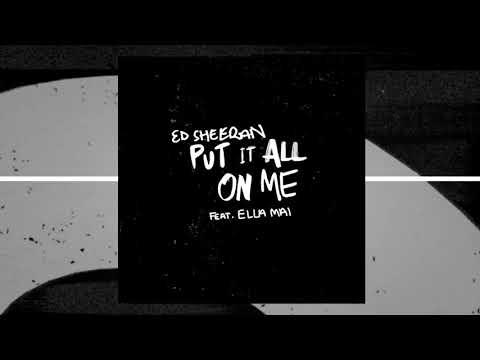 Put It All On Me (Best Clean Edit) - Ed Sheeran (ft. Ella Mai)