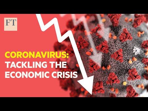 Coronavirus: how to tackle the economic crisis | FT