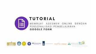 Google Form - Tutorial Membuat Asesmen Online Dengan Personalisasi Pembelajaran