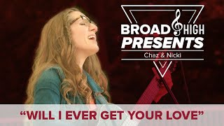 "Broad & High Presents: ""Will I Ever Get Your Love"" by Chaz & Nicki"