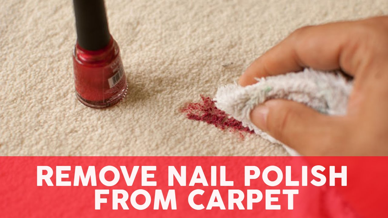 How to get rid of dried nail polish stains on carpet How to get nail polish out of couch