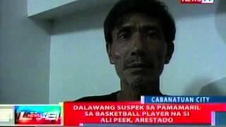 NTL: 2 suspek sa pamamaril sa basketball player na si Ali Peek, arestado