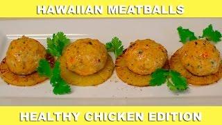 How To Make Mesha's Hawaiian Chicken Meatballs