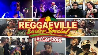Reggaeville Easter Special 2016 - Patrice, Lee Scratch Perry & Iba Mahr [Official Recap Video 2016]