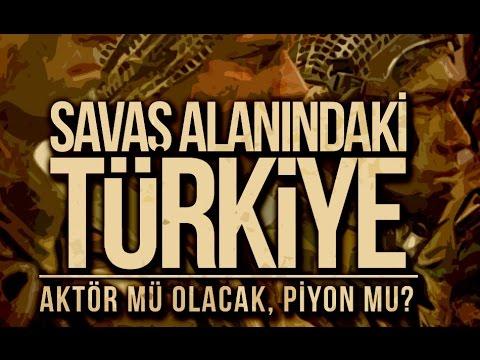 Savaş Alanındaki Türkiye: Aktör mü...