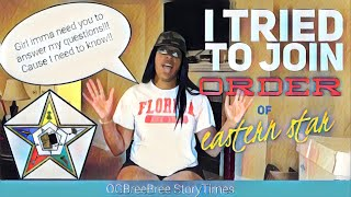 I Tried to Join OES (Order of Eastern Star) ⭐️ | OGBreeBree StoryTimes