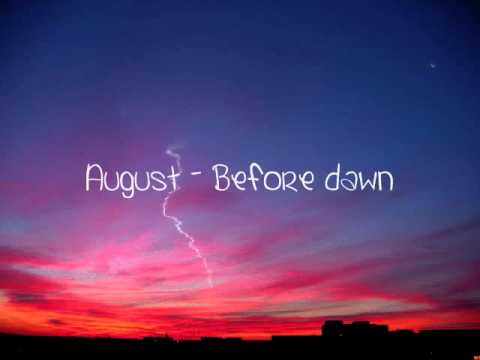 August - Before dawn [with lyrics+download]