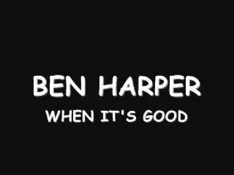 Ben Harper - When It's Good