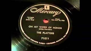 The Platters - On My Word Of Honor 78 rpm!