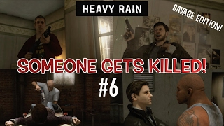 THIS IS THE END FOR SOMEONE!! ( HEAVY RAIN, SAVAGE EDITION #6) W/FUNNY COMMENTARY!