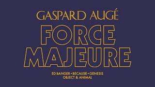 Gaspard Augé - Force Majeure (Official Audio)
