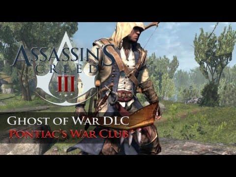 Assassins Creed 3 - Ghost of War DLC & Pontiac's War Club