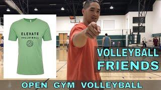 Volleyball Friends - Open Gym Volleyball (5/10/18) PART 1