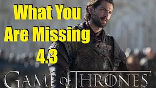 Game of Thrones: What You Are Missing 4.3