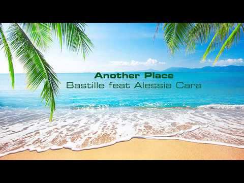 Another Place- Bastille Feat Alessia Cara With Lyrics