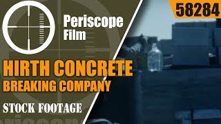 HIRTH CONCRETE BREAKING COMPANY MILWAUKEE WISCONSIN  DEMOLITION HOME MOVIE 58284
