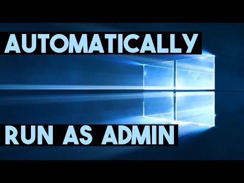 How To Automatically Run A Program/Application As Administrator - Windows 10 & Windows 7 - 2019