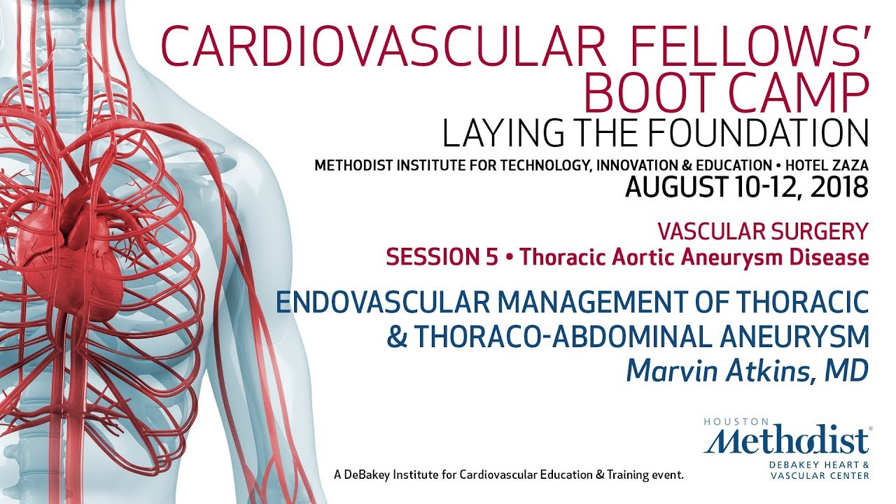 Endovascular Management of Thoracic and Thoraco-Abdominal Aneurysm (Marvin Atkins, MD)