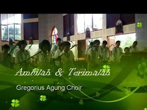 Gregorius Agung Choir (Ambilah & Terimalah)