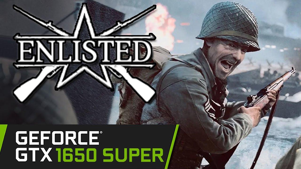 Enlisted - GTX 1650 SUPER - 1080p 1440p 4K - PC Performance