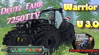 "[""Deutz Fahr 7250TTV Warrior V 3 0 farming simulator 2015"", ""Deutz Fahr"", ""farming simulator 2015"", ""Deutz Fahr 7250TTV Warrior V 3 0""]"