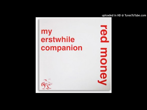 Red Money - My Erstwhile Companion