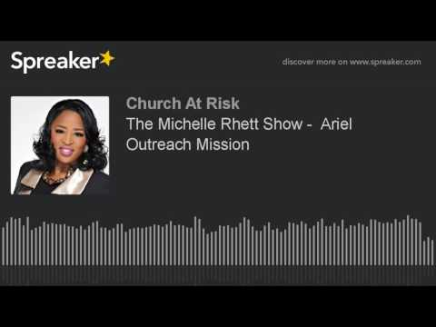 The Michelle Rhett Show -  Ariel Outreach Mission (made with Spreaker)